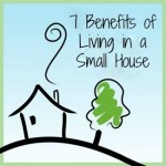 Seven Benefits of Living in a Small House