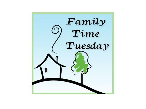 Family Time Tuesday – June 5, 2012