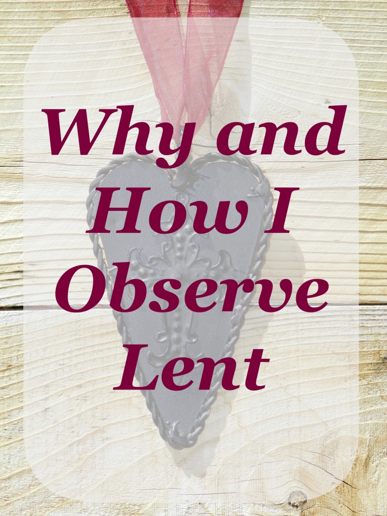 Why and How I Observe Lent
