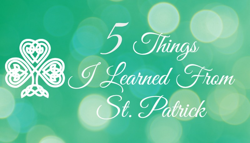 5 Things I Learned From St Patrick