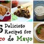 25 Delicioso Recipes for Cinco de Mayo