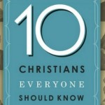 10 Christians Everyone Should Know (Book Review)