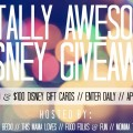 Totally Awesome Disney Giveaway $500 (4/30)