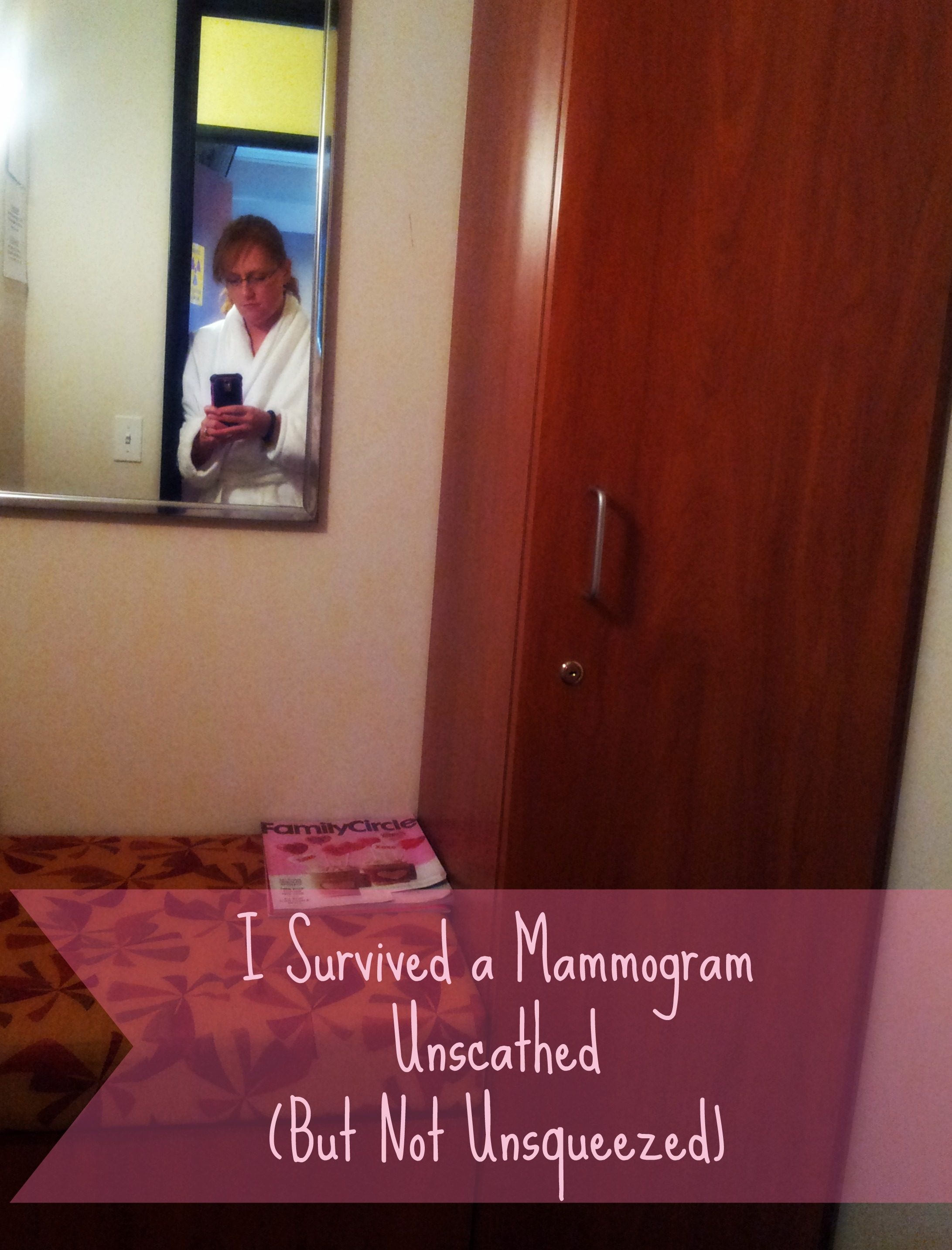 I Survived a Mammogram Unscathed (But Not Unsqueezed) #YearTil40