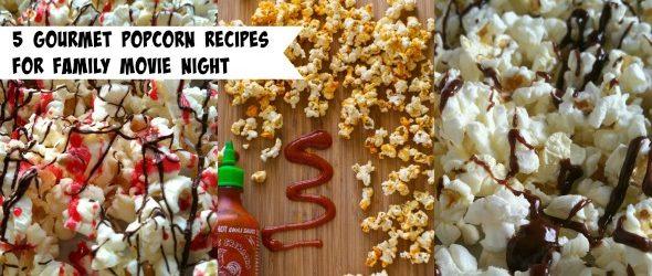 5 Gourmet Popcorn Recipes for Family Movie Night